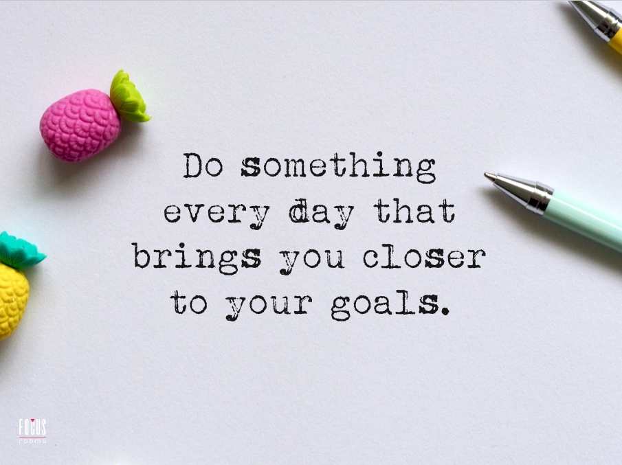 Do Something Every Day - Inspirational Quote | Focus Rooms