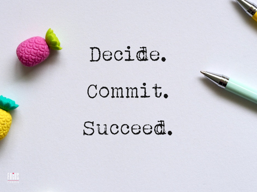 Decide. Commit. Succeed. - Inspirational Quote | Focus Rooms