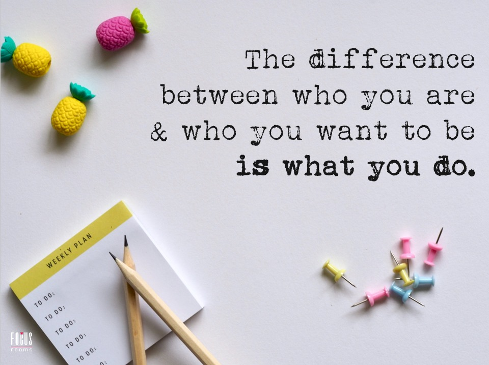 The Difference is what you do - Inspirational Quote | Focus Rooms